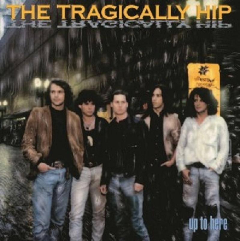 THE TRAGICALLY HIP - UP TO HERE  VINYL LP  11 TRACKS ROCK  NEU